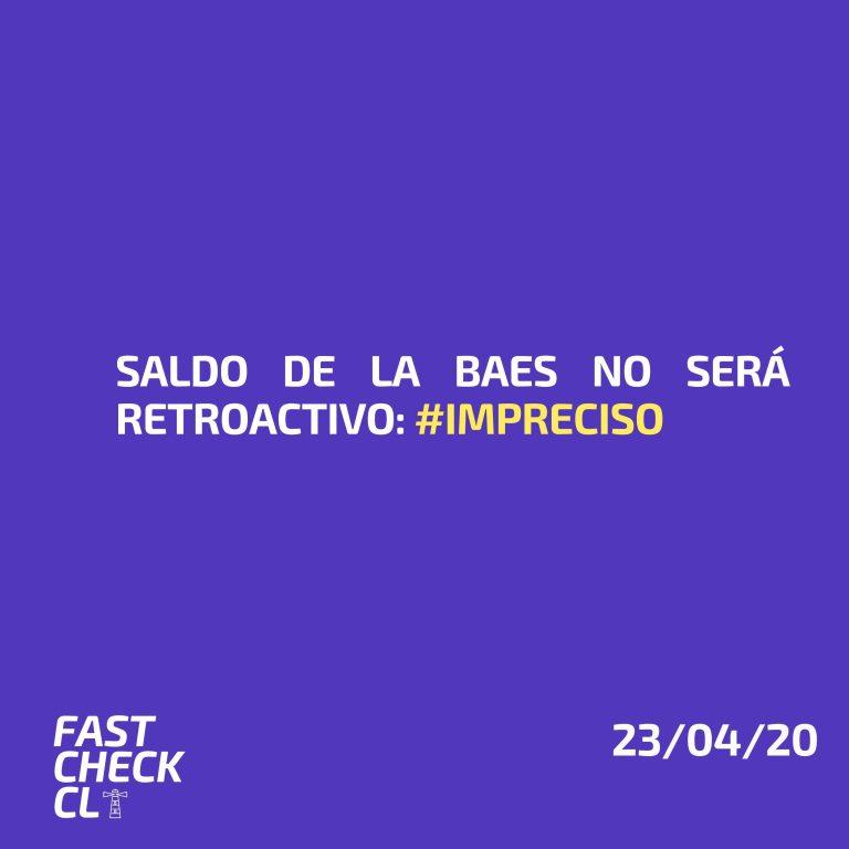 Saldo de la BAES no será retroactiva #Impreciso