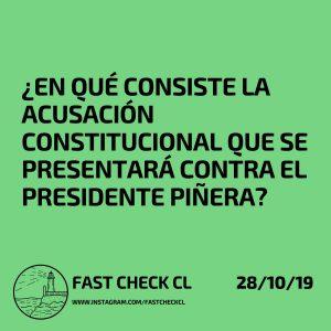 ¿En qué consiste la Acusación Constitucional que se presentará contra el Presidente Piñera?