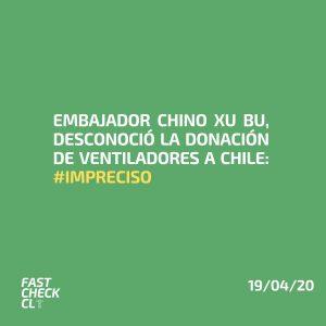 Embajador Chino Xu Bu, desconoció la donación de ventiladores a Chile: #Impreciso.