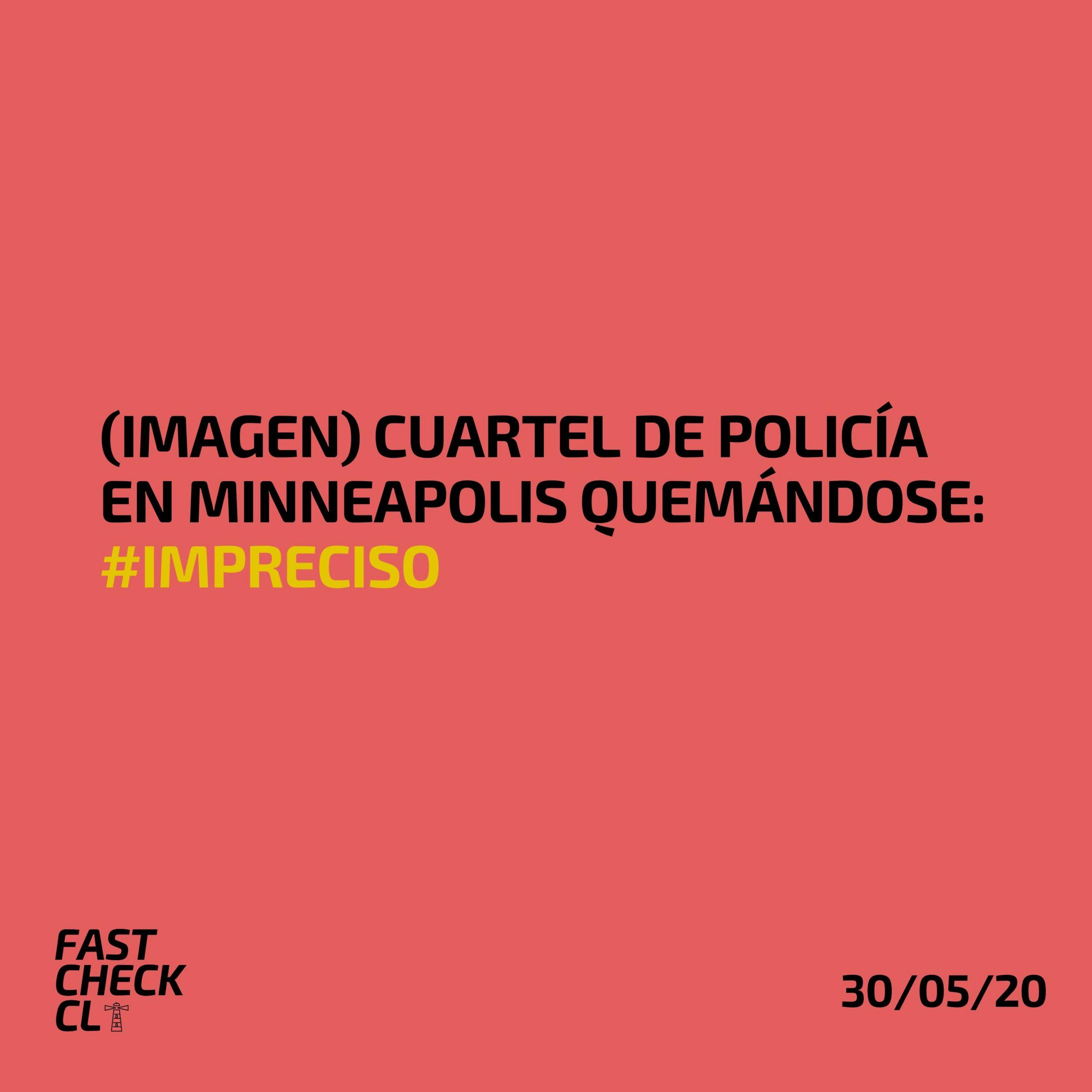 Read more about the article (Imagen) Cuartel de Policía en Minneapolis quemándose: #Impreciso