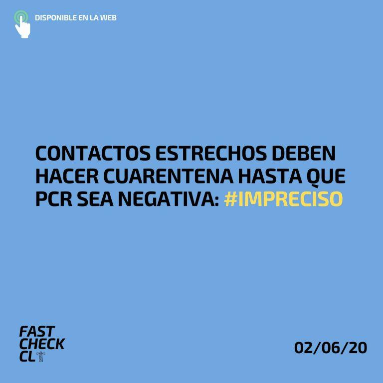 Contactos estrechos deben hacer cuarentena hasta que pcr sea negativa: #Impreciso