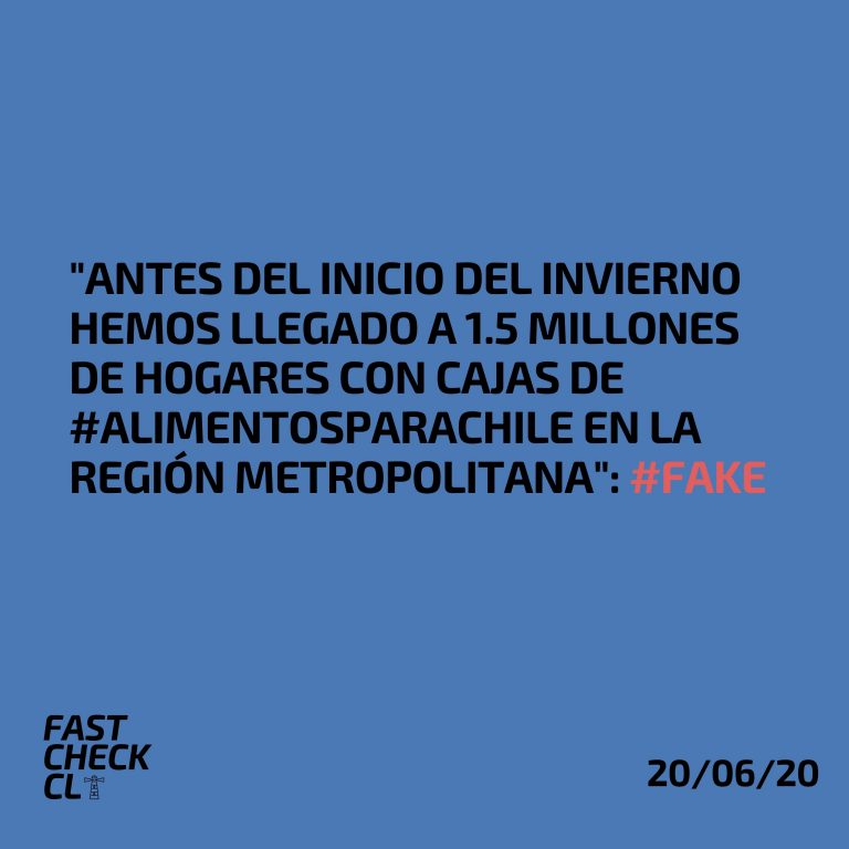 """""""Antes del inicio del invierno hemos llegado a 1.5 millones de hogares con cajas de #AlimentosParaChile en la Región Metropolitana"""": #Fake"""