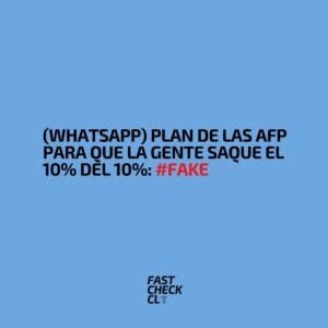 (WhatsApp) Plan de las AFP para que la gente saque el 10% del 10%: #Fake