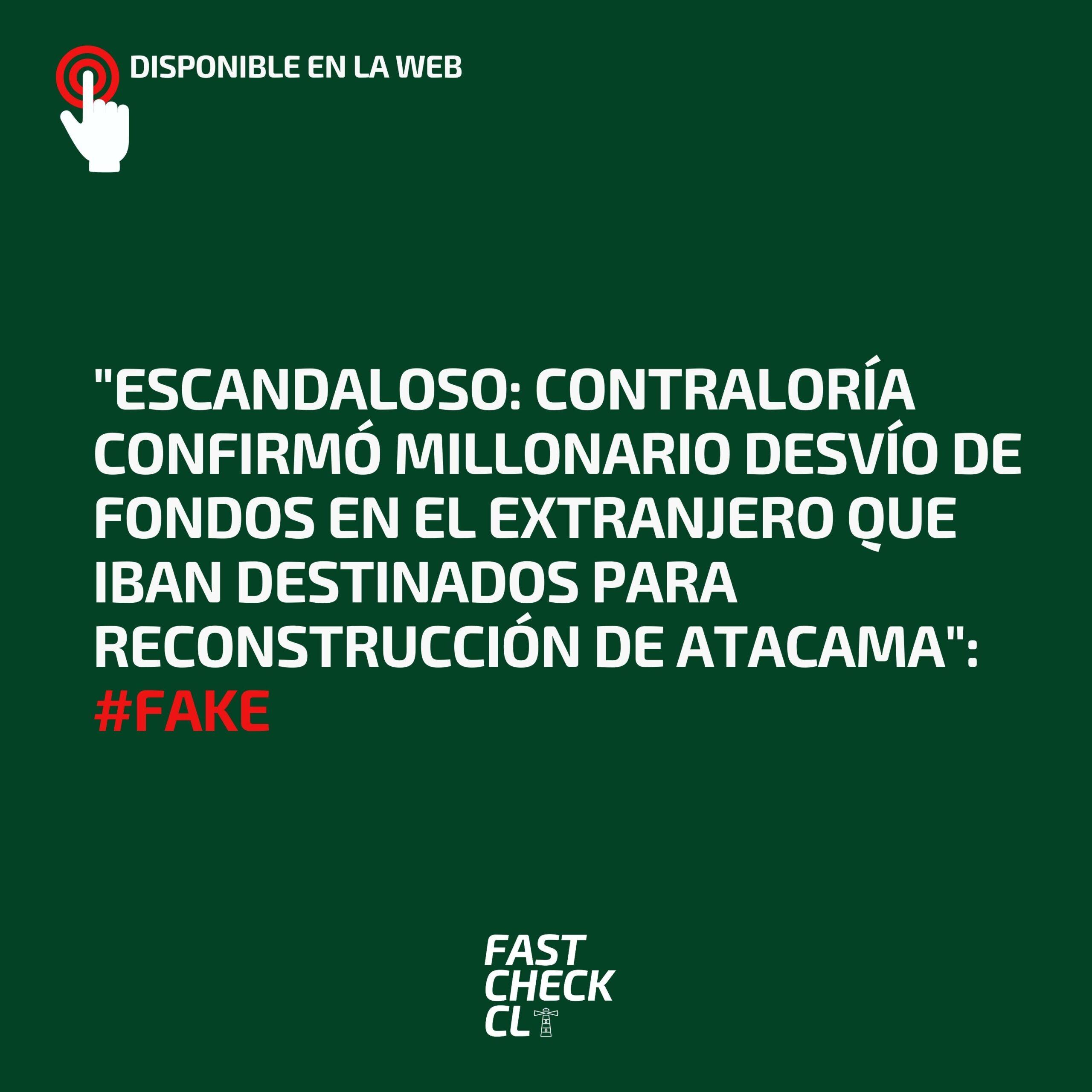 """Read more about the article """"Escandaloso: Contraloría confirmó millonario desvío de fondos en el extranjero que iban destinados para reconstrucción de Atacama"""": #Fake"""