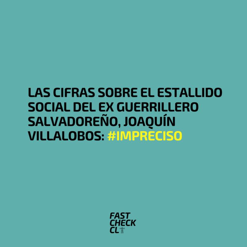 Las cifras sobre el Estallido Social del ex guerrillero salvadoreño, Joaquín Villalobos: #Impreciso