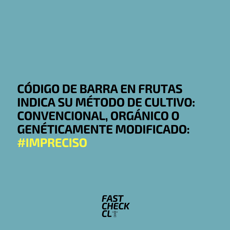 Código de barra en frutas indica su método de cultivo: convencional, orgánico o genéticamente modificado: #Impreciso