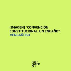 """(Imagen) """"Convención Constitucional, un engaño"""": #Engañoso"""