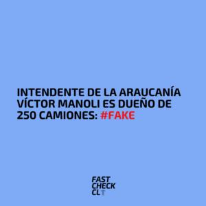 Intendente de la Araucanía Víctor Manoli es dueño de 250 camiones: #Fake
