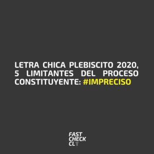 Letra chica Plebiscito 2020, 5 limitantes del proceso constituyente: #Impreciso