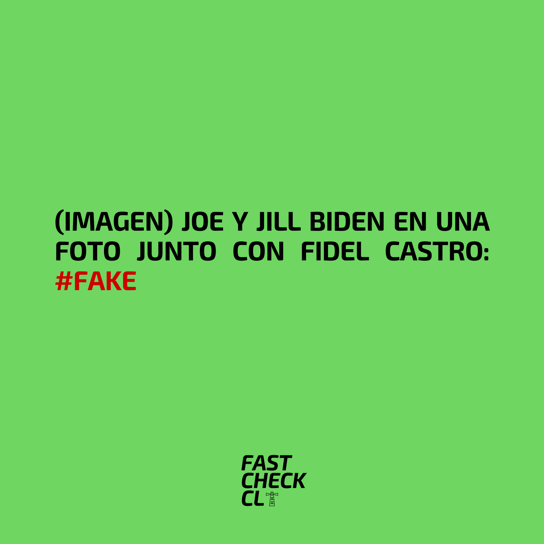 (Imagen) Joe y Jill Biden en una foto junto con Fidel Castro: #Fake