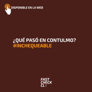 ¿Qué pasó en Contulmo? #Inchequeable