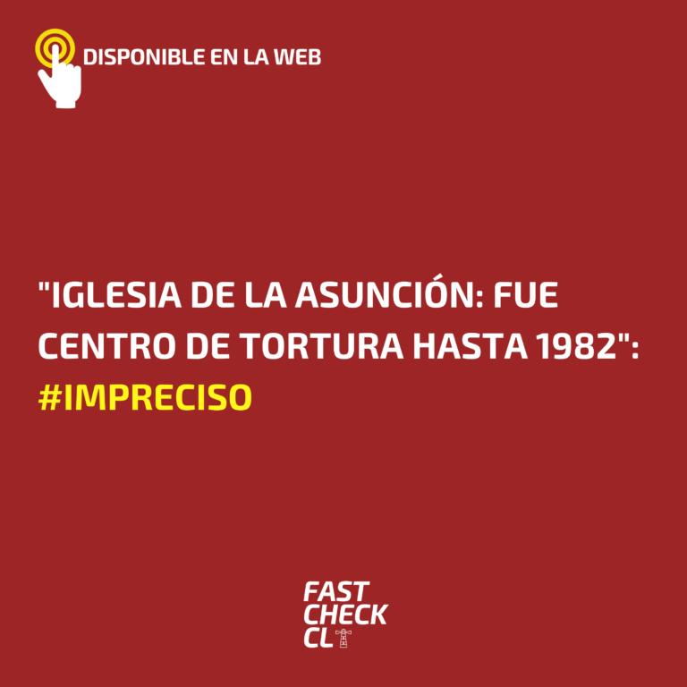 """""""Iglesia de la asunción: Fue centro de tortura hasta 1982"""": #Impreciso"""