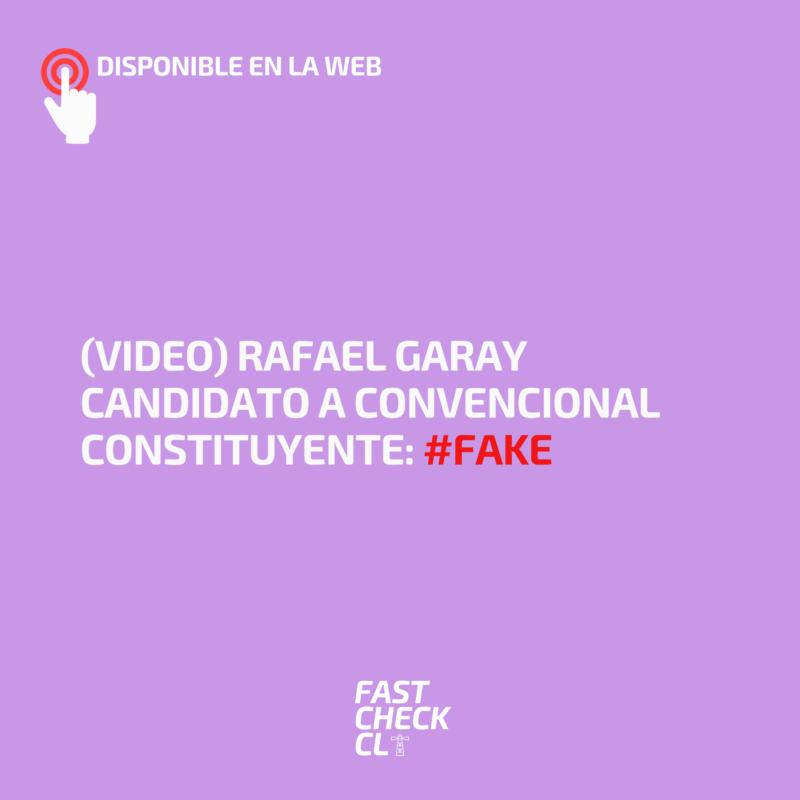 Rafael Garay candidato a convencional constituyente: #Fake