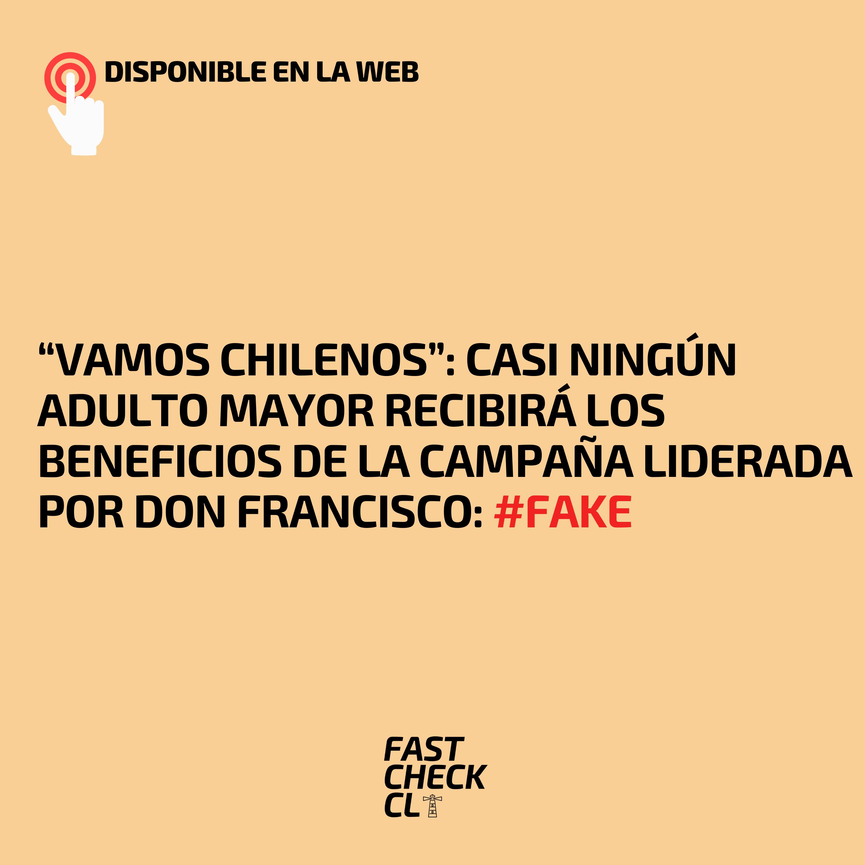 """""""Vamos Chilenos"""": Casi ningún adulto mayor recibirá los beneficios de la campaña liderada por Don Francisco: #Fake"""