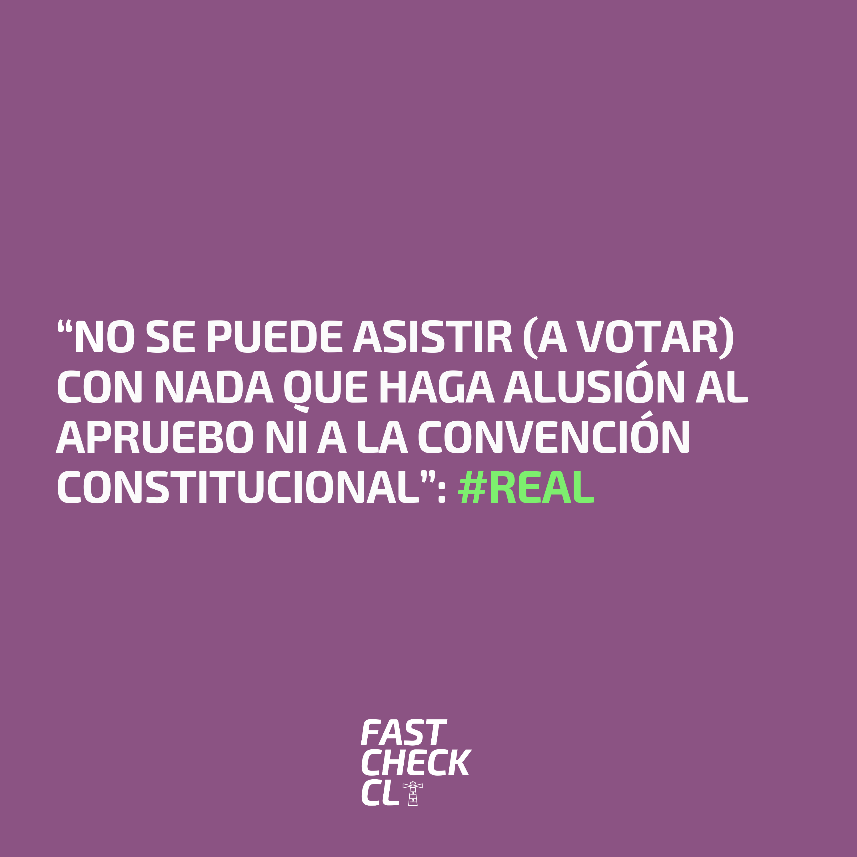 """""""No se puede asistir (a votar) con nada que haga alusión al apruebo ni a la convención constitucional"""": #Real"""
