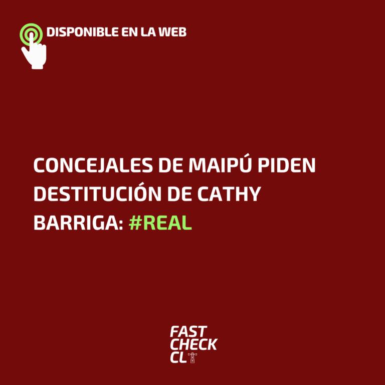 Concejales de Maipú piden destitución de Cathy Barriga: #Real