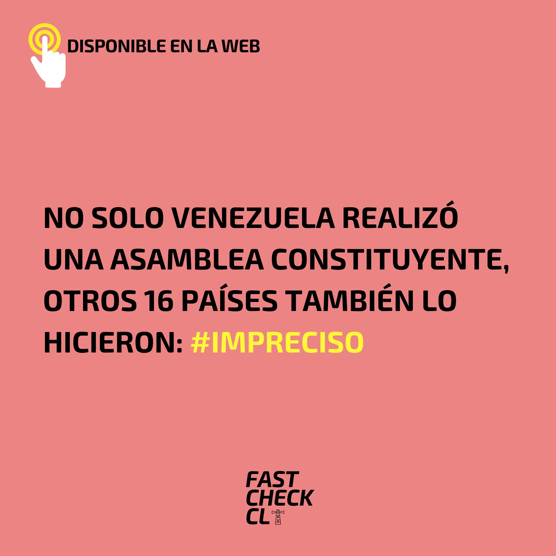 Read more about the article No solo Venezuela realizó una asamblea constituyente, otros 16 países también lo hicieron: #Impreciso