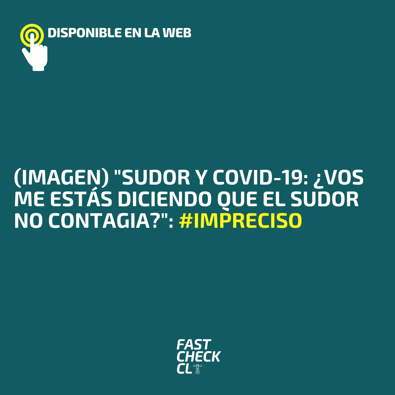 """Read more about the article (Imagen) """"Sudor y Covid-19: ¿Vos me estás diciendo que el sudor no contagia?"""": #Impreciso"""