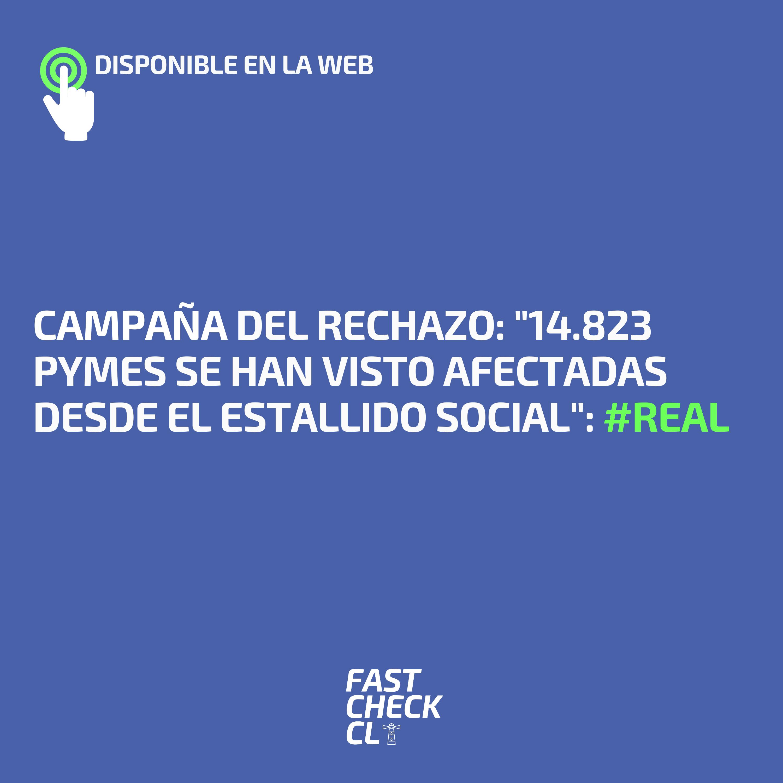 """Campaña del Rechazo: """"14.823 pymes se han visto afectadas desde el estallido social"""": #Real"""