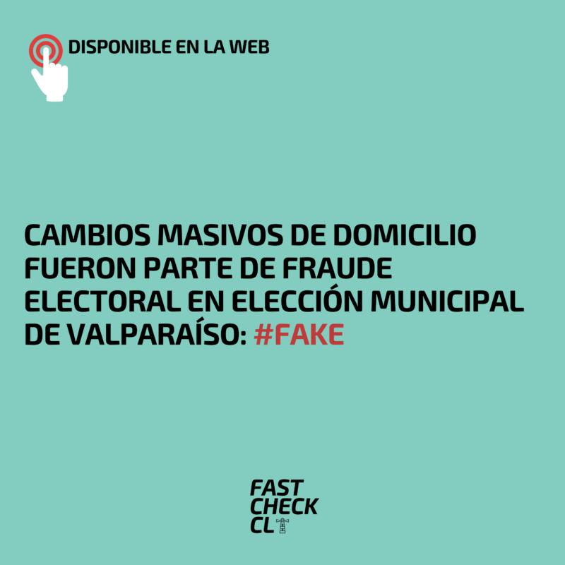 Cambios masivos de domicilio fueron parte de fraude electoral en elección municipal de Valparaíso: #Fake