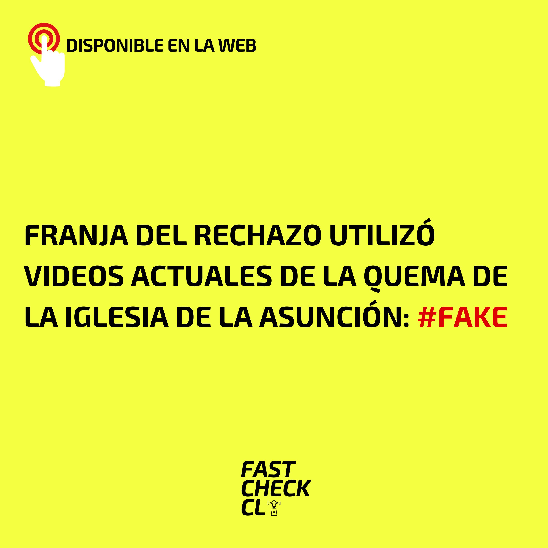 Read more about the article Franja del Rechazo utilizó videos actuales de la quema de la iglesia de la Asunción: #Fake