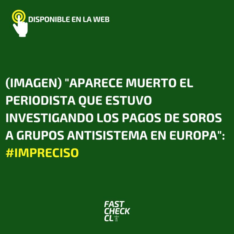 """(Imagen) """"Aparece muerto el periodista que estuvo investigando los pagos de Soros a grupos antisistema en Europa"""": #Impreciso"""