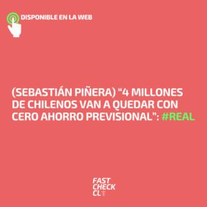 """(Sebastián Piñera) """"4 millones de chilenos van a quedar con cero ahorro previsional"""": #Real"""