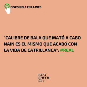 """Calibre de bala que mató a cabo Nain es el mismo que acabó con la vida de Catrillanca"": #Real"