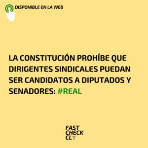 La Constitución prohíbe que dirigentes sindicales puedan ser candidatos a diputados y senadores: #Real