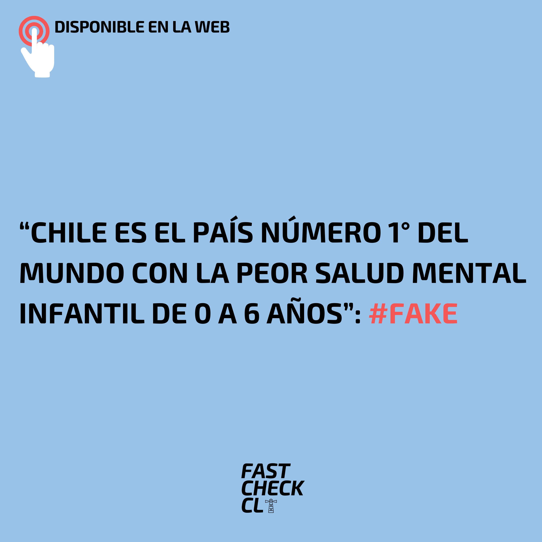 """""""Chile es el país número 1° del mundo con la peor salud mental infantil de 0 a 6 años"""": #Fake"""