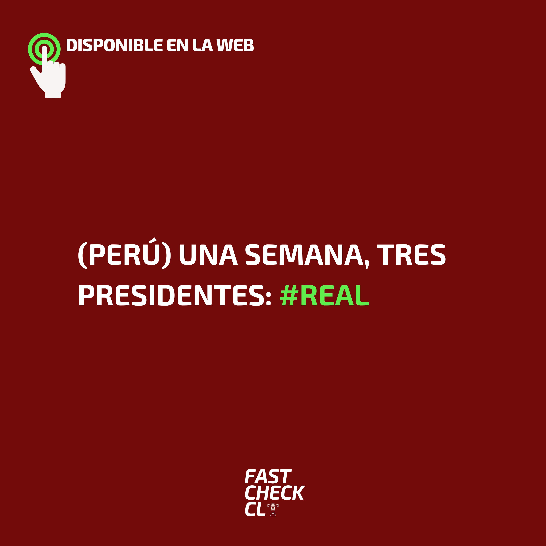 Read more about the article (Perú) Una semana, tres presidentes: #Real