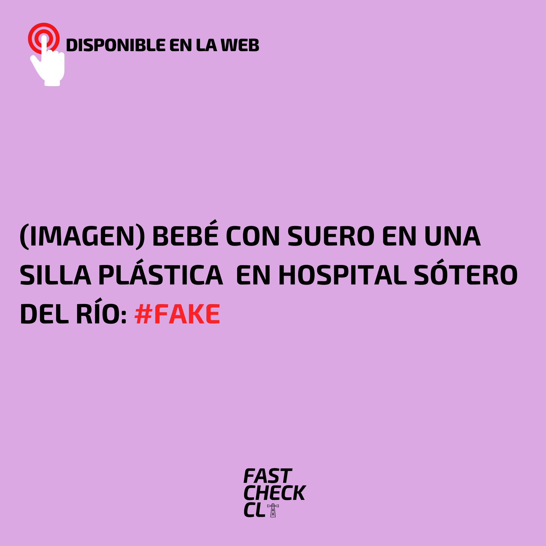 Read more about the article (Imagen) Bebé con suero en una silla plástica en Hospital Sótero del Río: #Fake