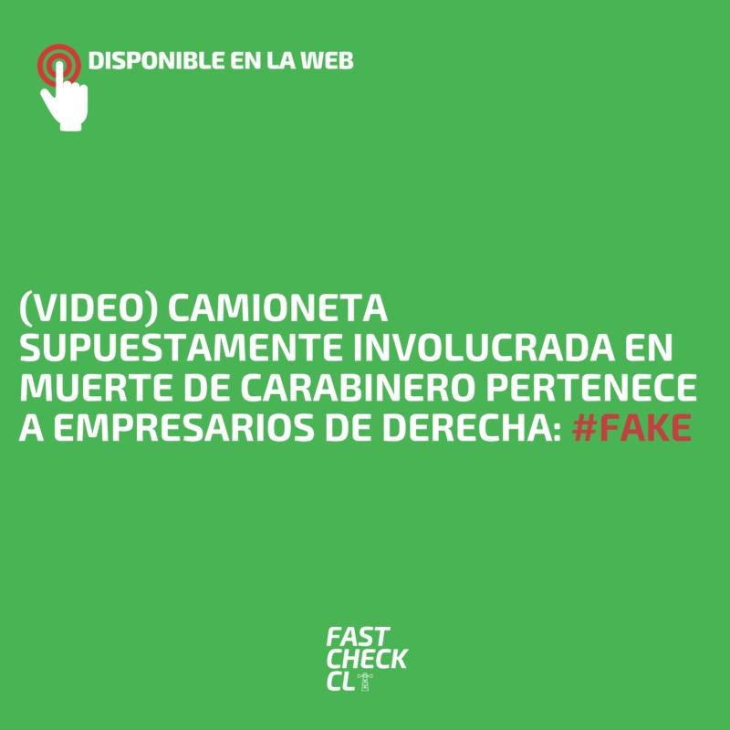 (Video) Camioneta supuestamente involucrada en muerte de Carabinero pertenece a empresarios de derecha: #Fake