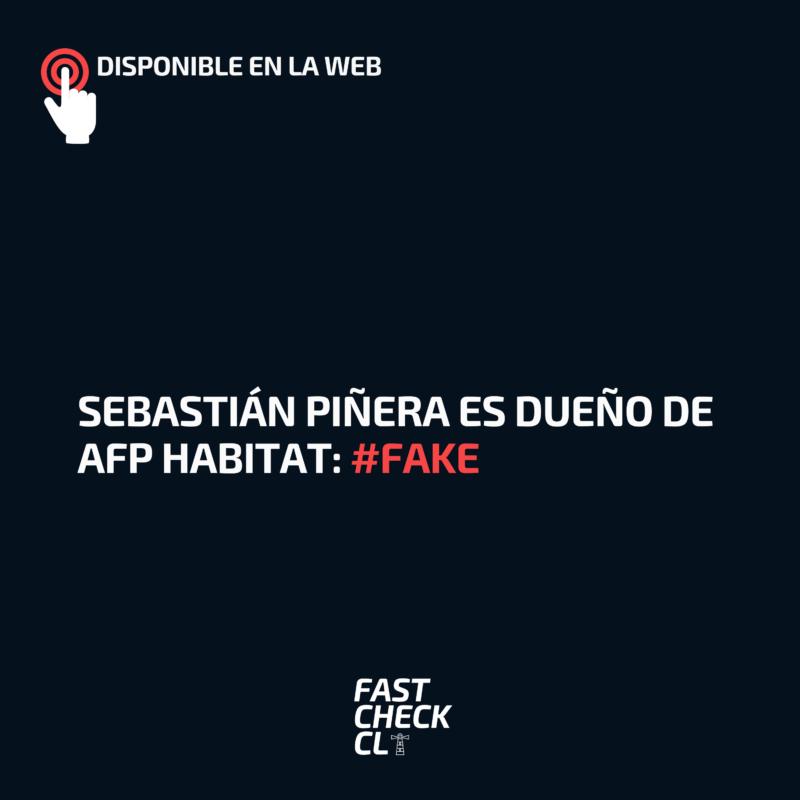 Sebastián Piñera es dueño de AFP Habitat: #Fake