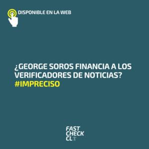¿George Soros financia a los verificadores de noticias? #Impreciso