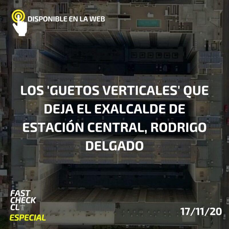 Los 'guetos verticales' que deja el exalcalde de Estación Central, Rodrigo Delgado