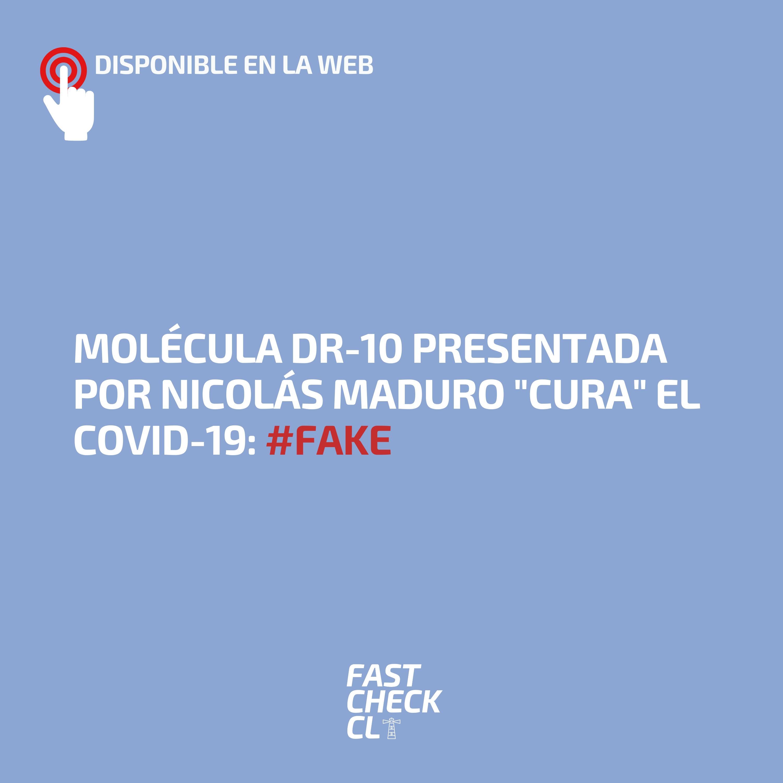 """Molécula DR-10 presentada por Nicolás Maduro """"cura"""" el Covid-19: #fake"""
