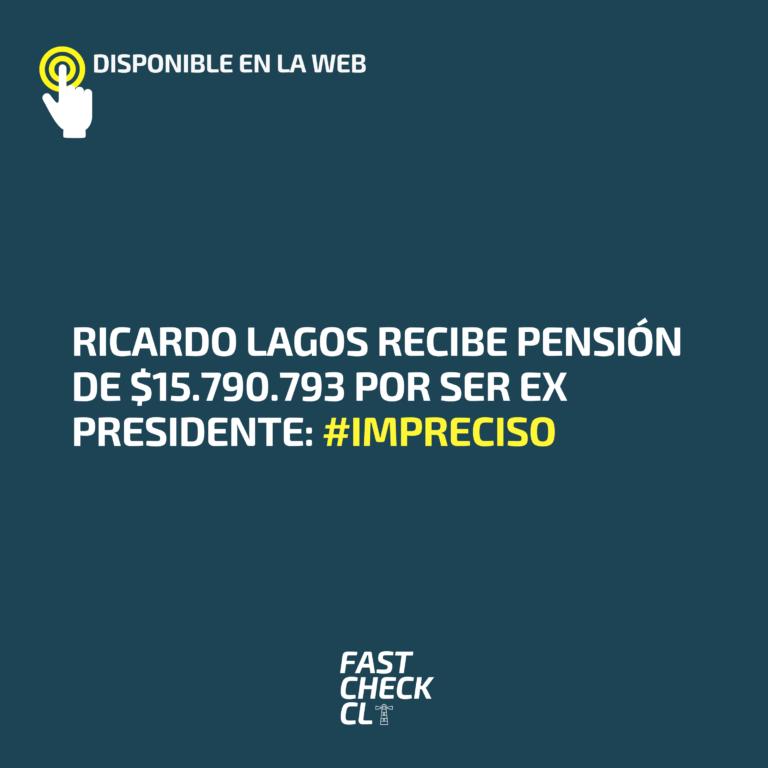 Ricardo Lagos recibe pensión de $15.790.793 por ser ex Presidente: #Impreciso