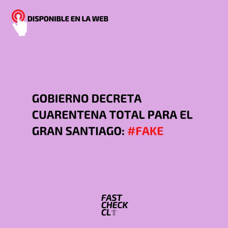 Gobierno decreta cuarentena total para el gran Santiago: #Fake