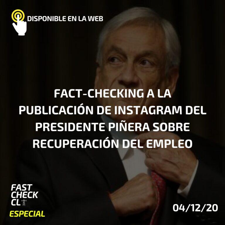 Fact-checking a la publicación del Presidente Piñera sobre recuperación del empleo