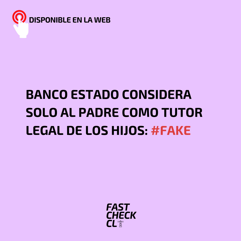 Banco Estado considera solo al padre como tutor legal de los hijos: #Fake