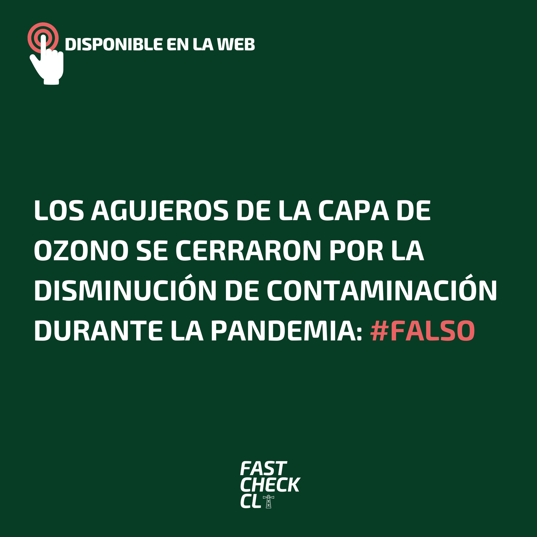 Los agujeros de la capa de ozono se cerraron por la disminución de contaminación durante la pandemia: #Falso