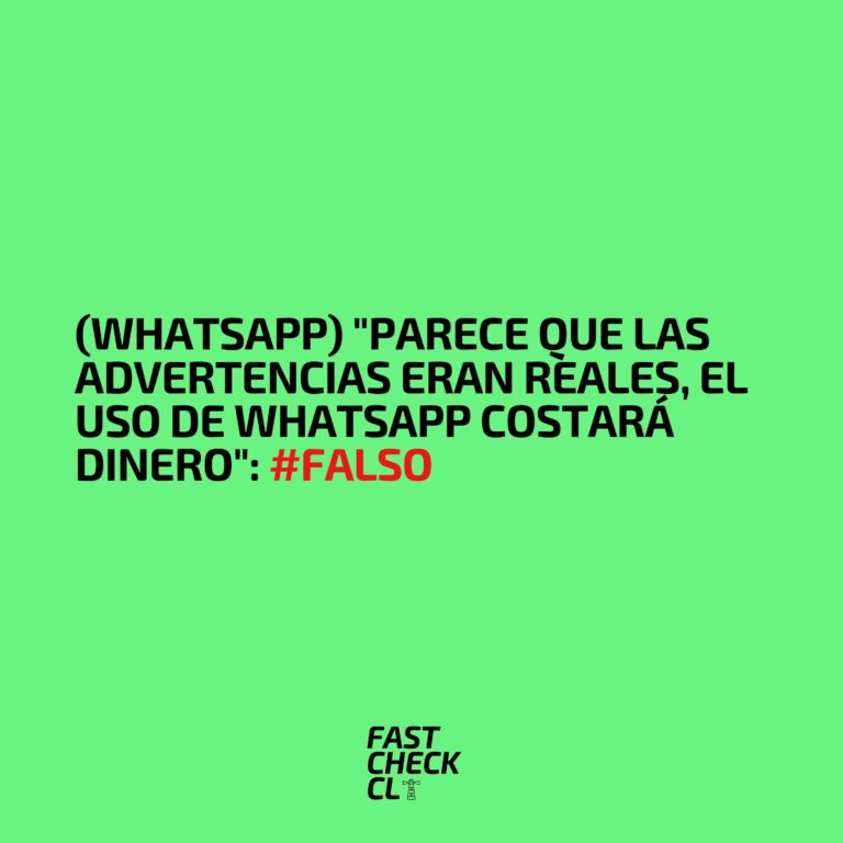 "(WhatsApp) ""Parece que las advertencias eran reales, el uso de WhatsApp costará dinero"": #Falso"