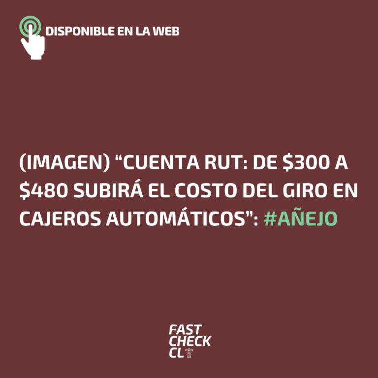 """(Imagen) """"Cuenta RUT: de $300 a $480 subirá el costo del giro en cajeros automáticos"""": #Añejo"""