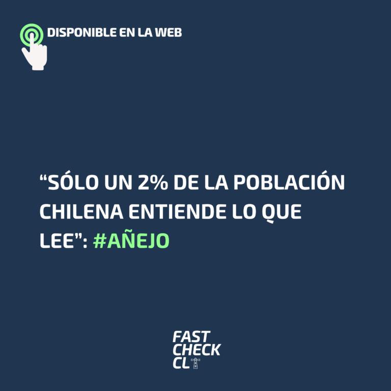 """""""Sólo un 2% de la población chilena entiende lo que lee"""": #Añejo"""