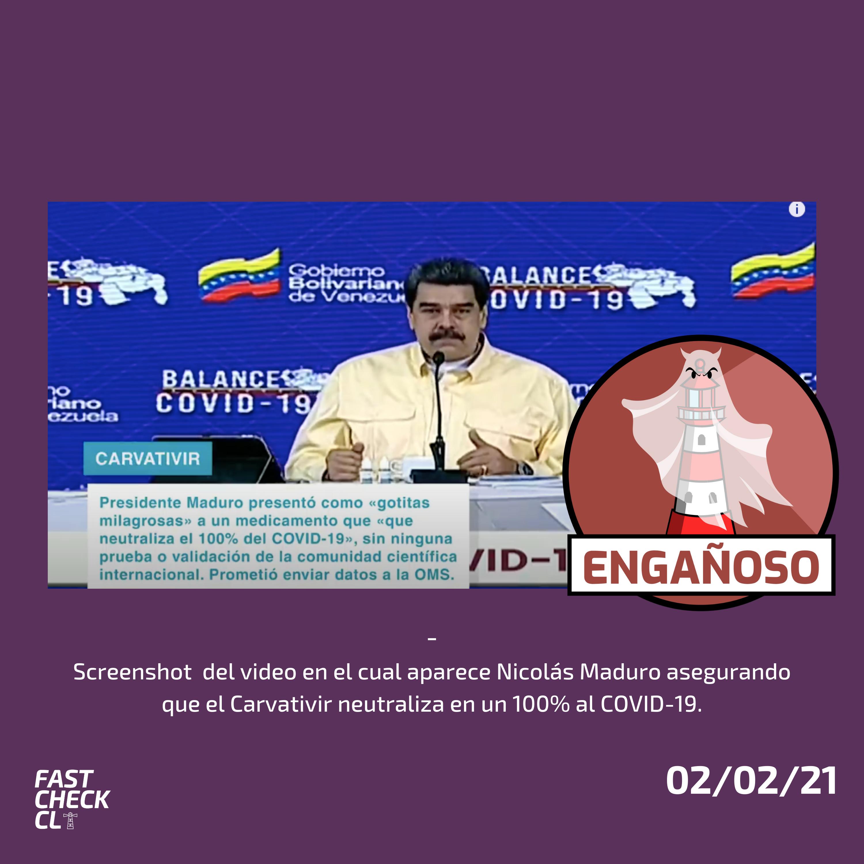 """(Nicolás Maduro) """"Carvativir neutraliza el 100% del coronavirus"""": #Engañoso"""
