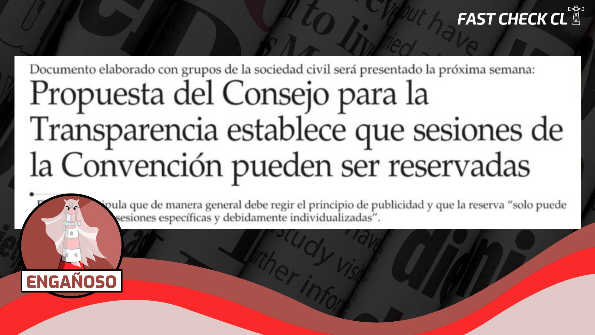 """""""Propuesta del Consejo para la Transparencia establece que sesiones de la Convención Constitucional pueden ser reservadas"""": #Engañoso"""