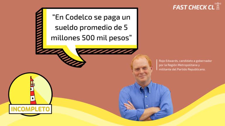 "Read more about the article ""En Codelco se paga un sueldo promedio de 5 millones 500 mil pesos"": #Incompleto"