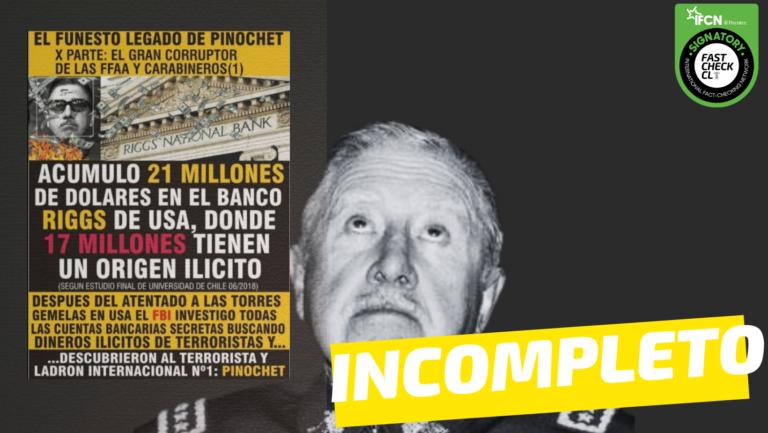 """Read more about the article """"Pinochet acumuló 21 millones de dólares en el Banco Riggs de USA, donde 17 millones tienen un origen ilícito"""": #Incompleto"""