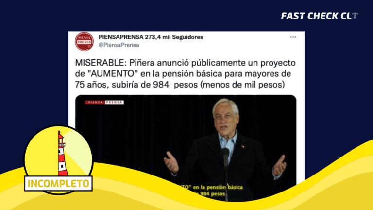"""Read more about the article """"Piñera anunció públicamente un aumento en la pensión básica para mayores de 75 años por $984"""": #Incompleto"""